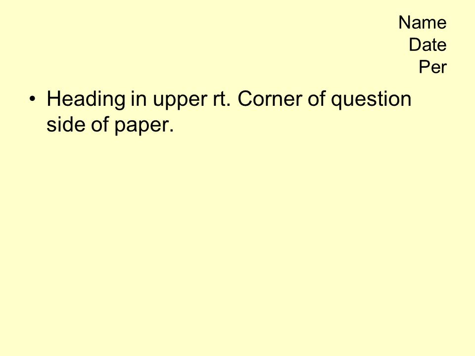 Heading in upper rt. Corner of question side of paper.