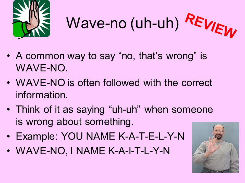 Wave-no (uh-uh) REVIEW