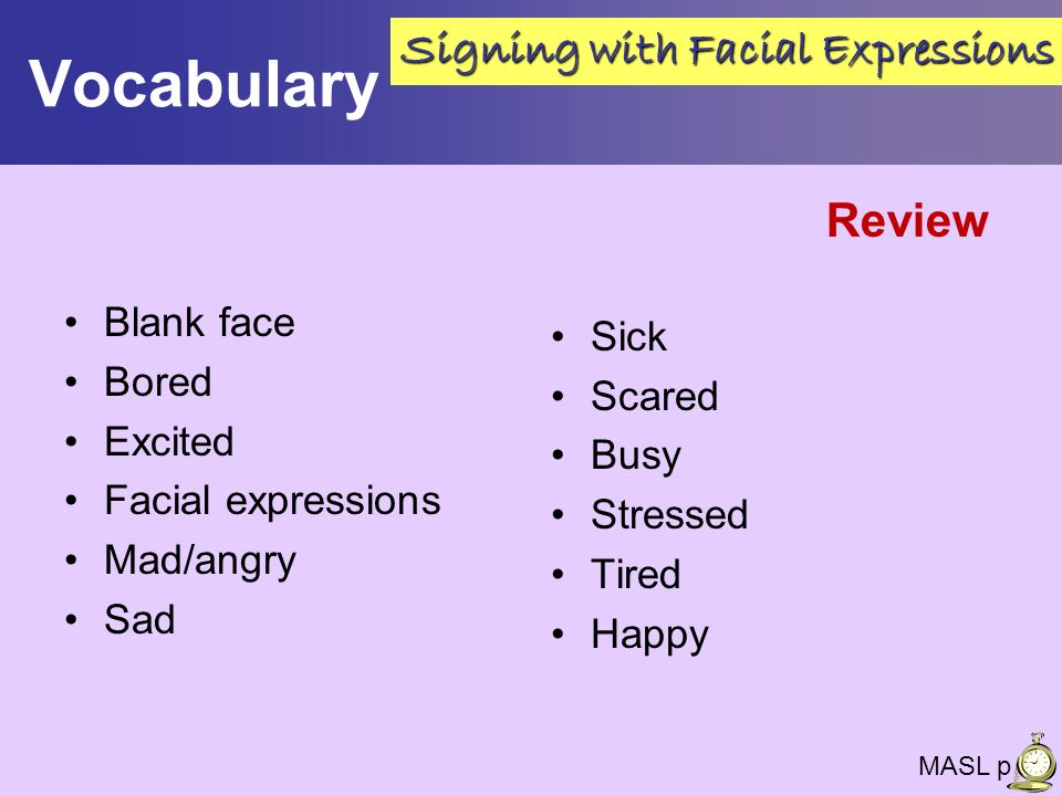 Vocabulary Signing with Facial Expressions Review Blank face Sick