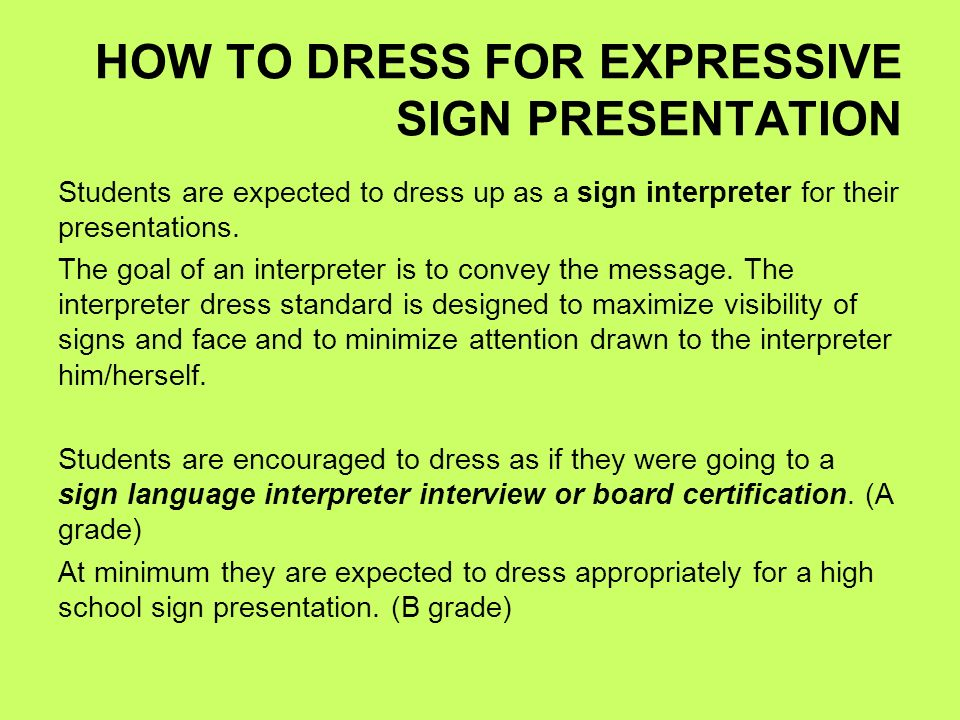 HOW TO DRESS FOR EXPRESSIVE SIGN PRESENTATION
