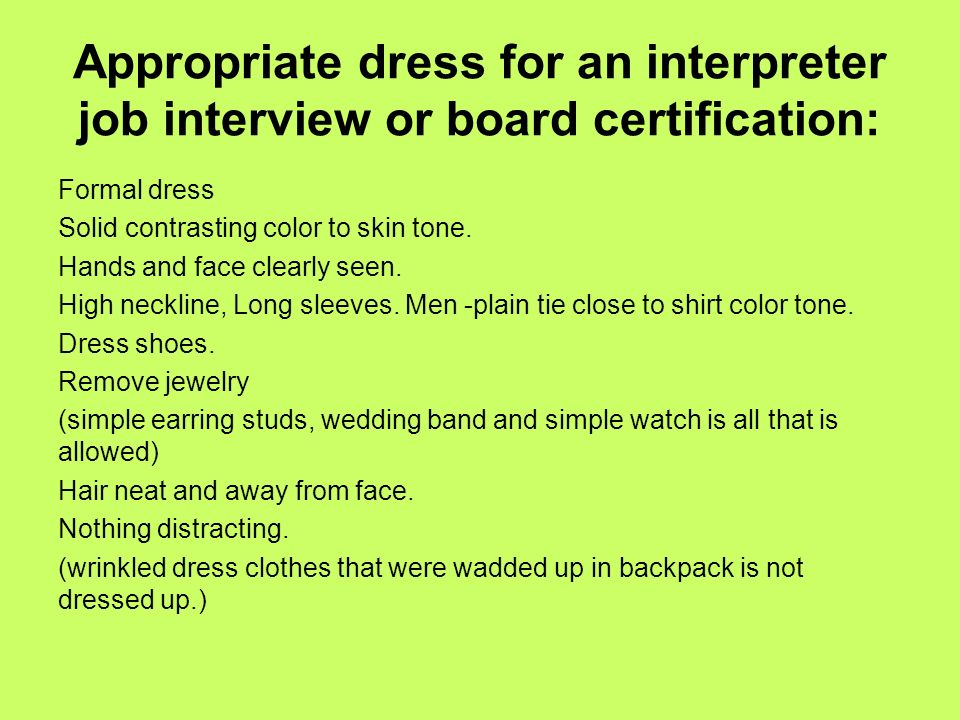 Appropriate dress for an interpreter job interview or board certification: