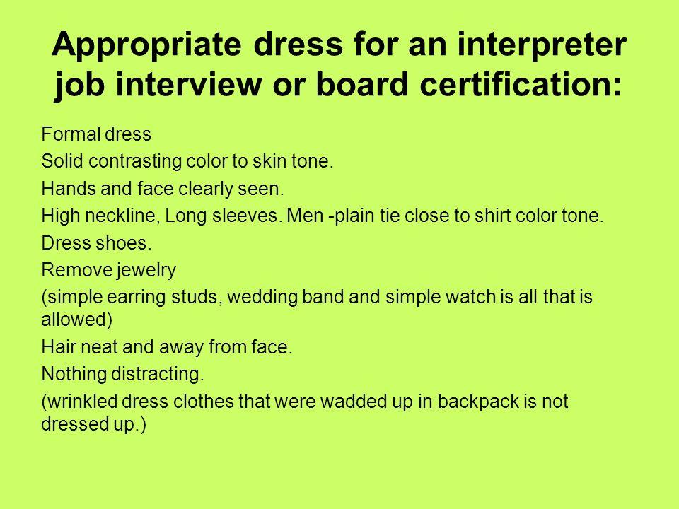 Appropriate dress for an interpreter job interview or board certification:
