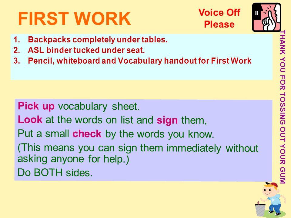 FIRST WORK Pick up vocabulary sheet.