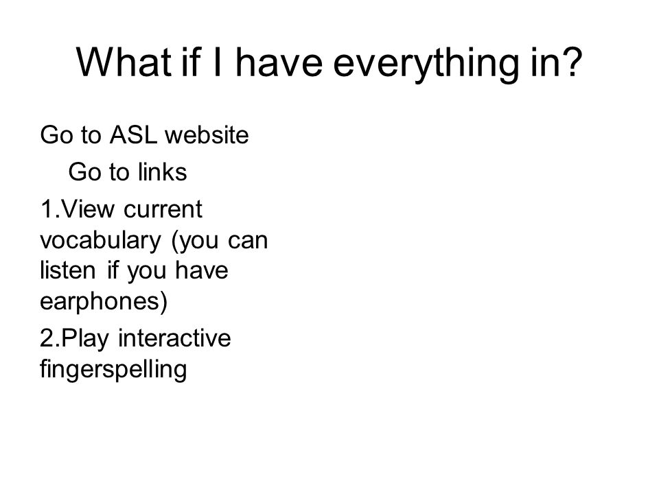 What if I have everything in