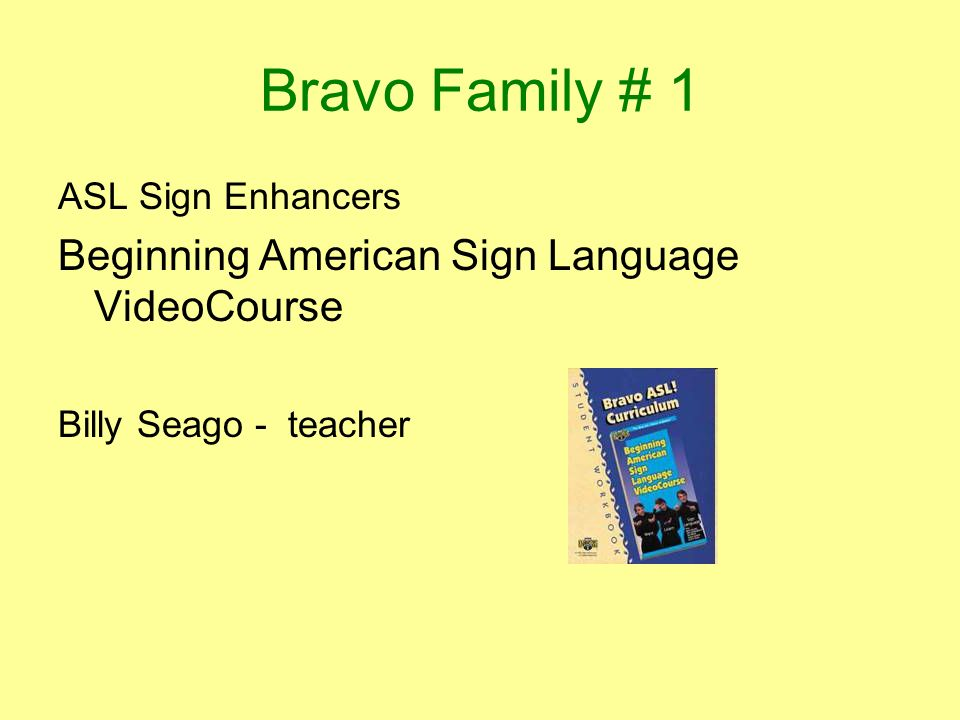 Bravo Family # 1 Beginning American Sign Language VideoCourse