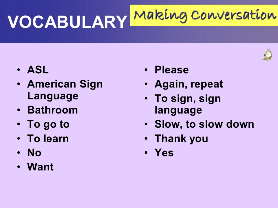 VOCABULARY Making Conversation ASL American Sign Language Bathroom