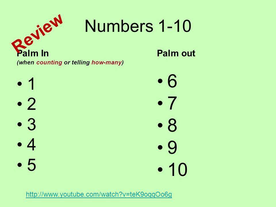 6 7 8 9 10 Numbers 1-10 Review 1 2 3 4 5 Palm In Palm out