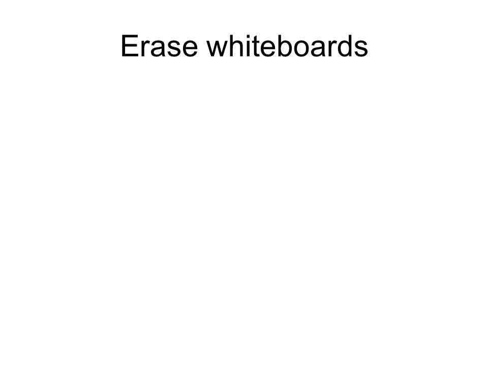 Erase whiteboards