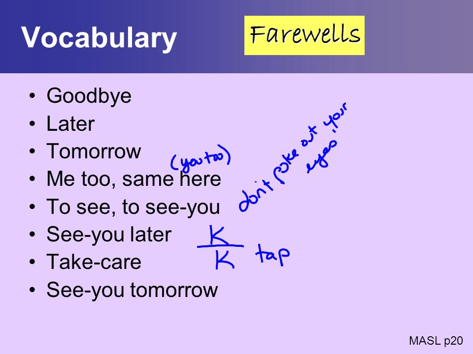 Vocabulary Farewells Goodbye Later Tomorrow Me too, same here