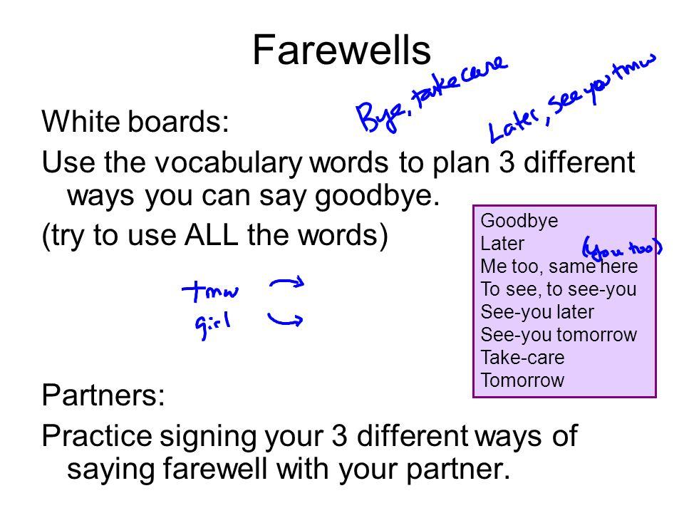 Farewells White boards:
