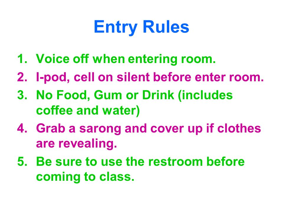 Entry Rules Voice off when entering room.