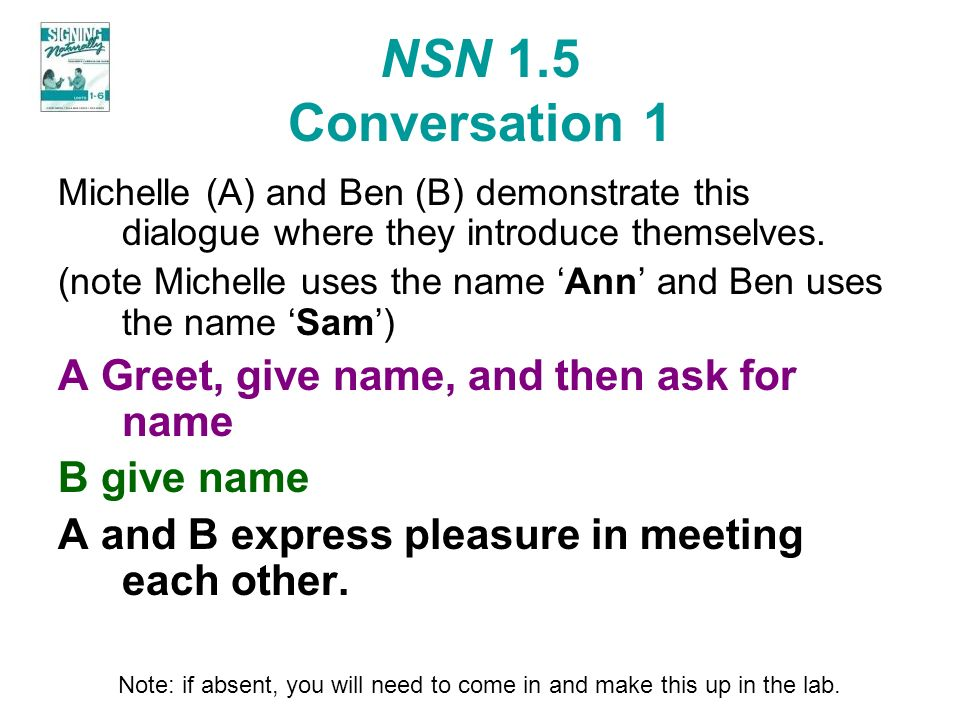 NSN 1.5 Conversation 1 A Greet, give name, and then ask for name