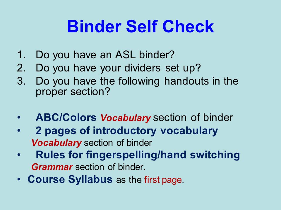 Binder Self Check Do you have an ASL binder