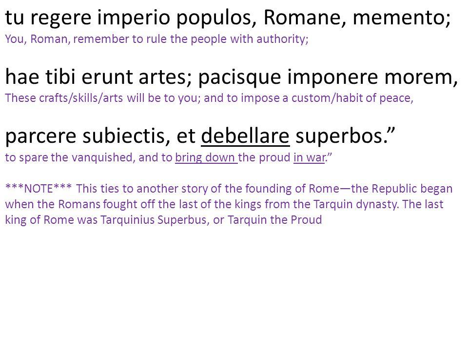 tu regere imperio populos, Romane, memento;