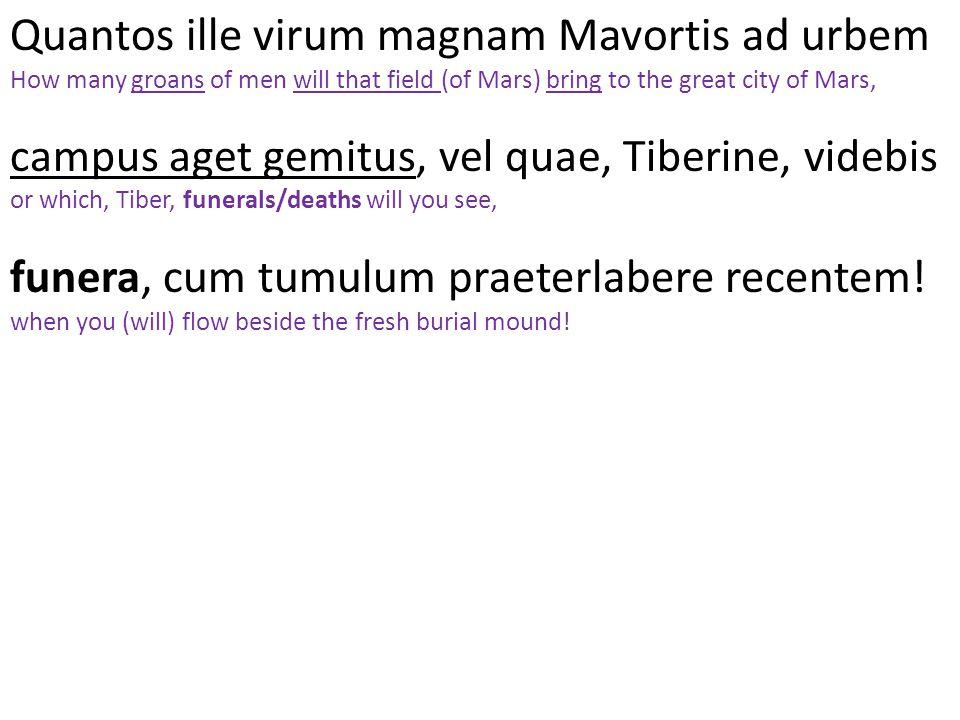 Quantos ille virum magnam Mavortis ad urbem
