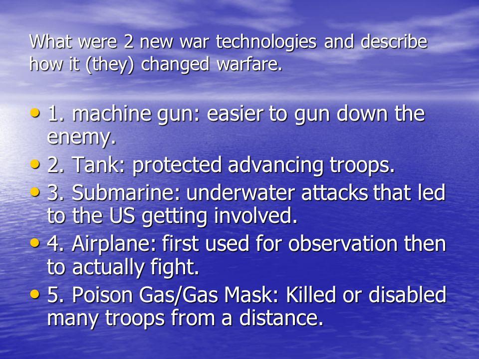 1. machine gun: easier to gun down the enemy.