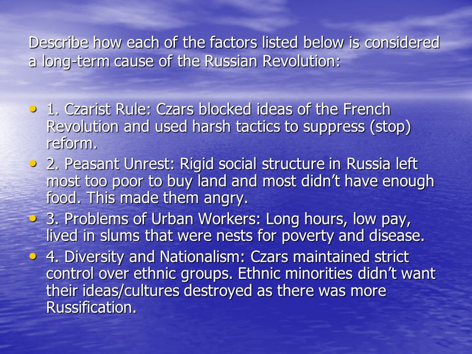 Describe how each of the factors listed below is considered a long-term cause of the Russian Revolution:
