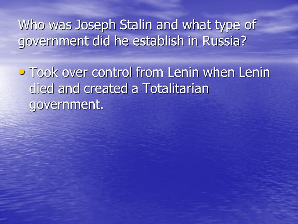 Who was Joseph Stalin and what type of government did he establish in Russia