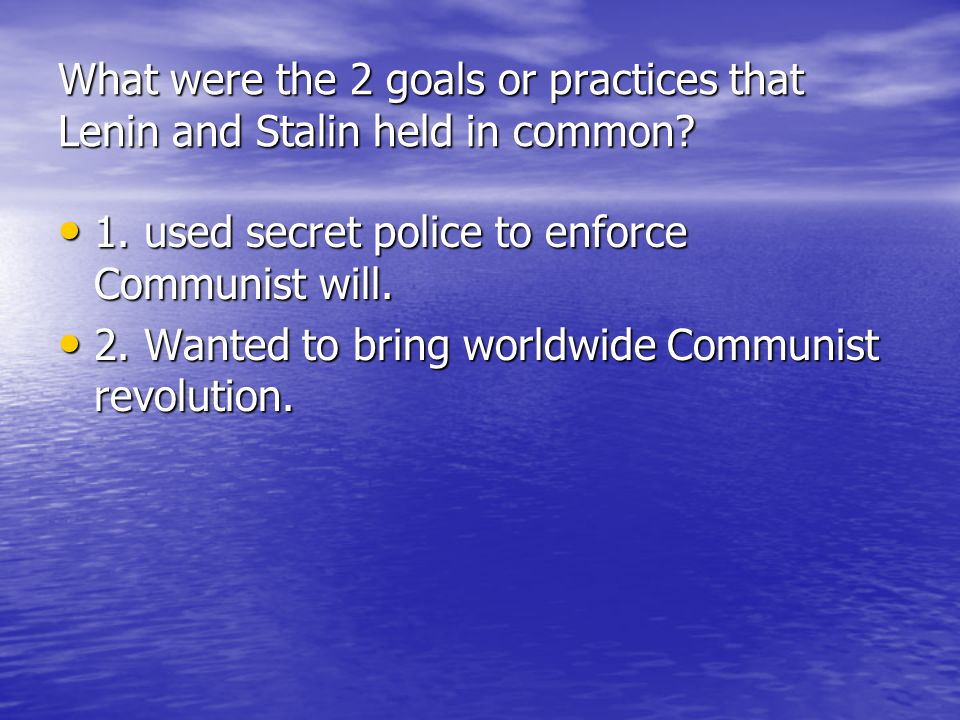 What were the 2 goals or practices that Lenin and Stalin held in common