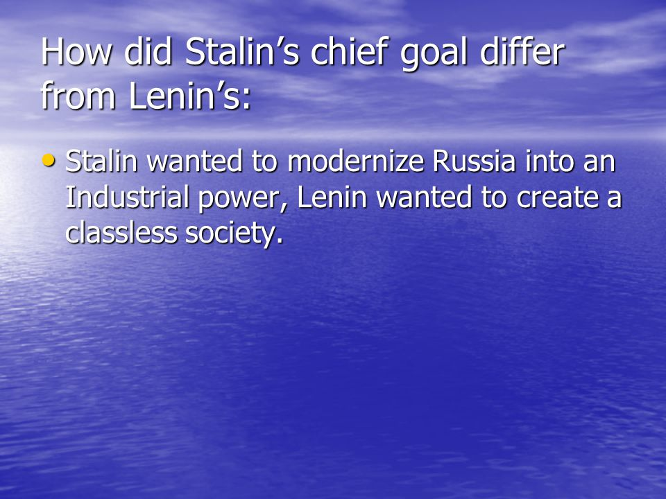 How did Stalin's chief goal differ from Lenin's: