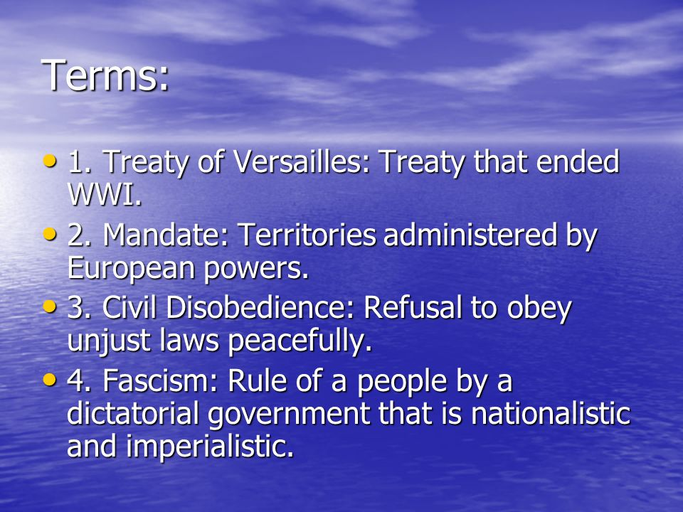 Terms: 1. Treaty of Versailles: Treaty that ended WWI.
