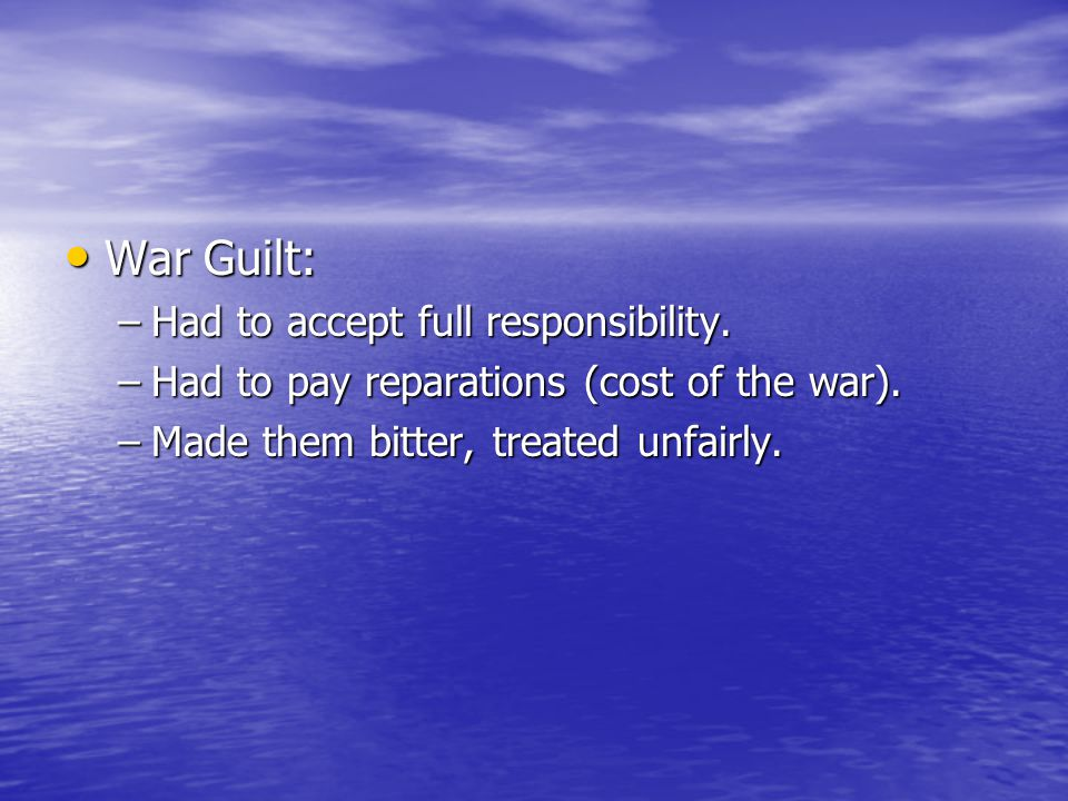 War Guilt: Had to accept full responsibility.
