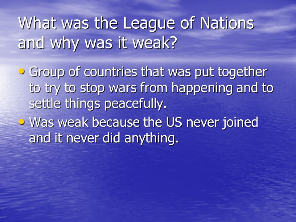 What was the League of Nations and why was it weak