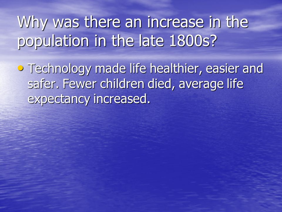 Why was there an increase in the population in the late 1800s