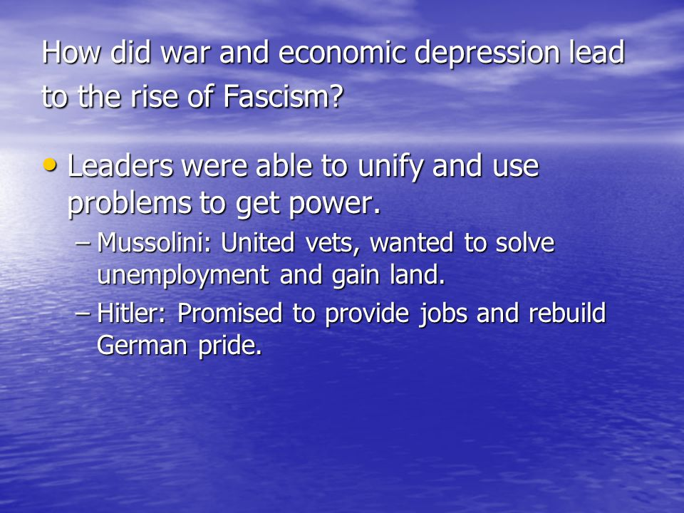 How did war and economic depression lead to the rise of Fascism