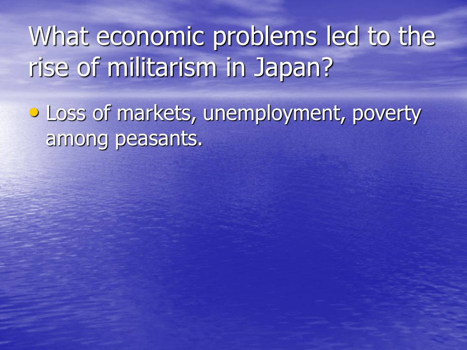 What economic problems led to the rise of militarism in Japan