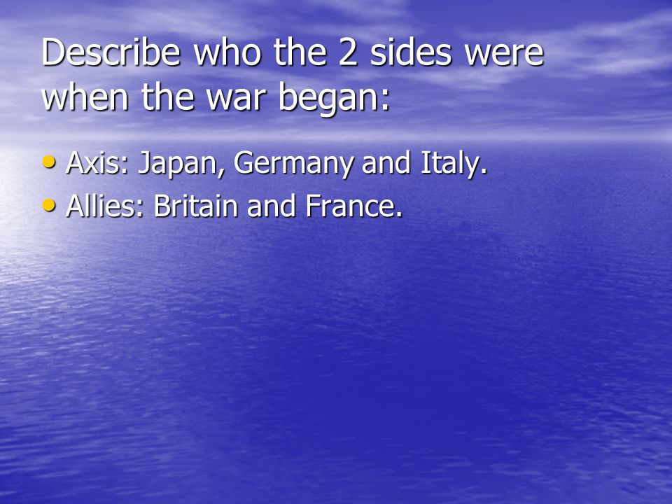 Describe who the 2 sides were when the war began: