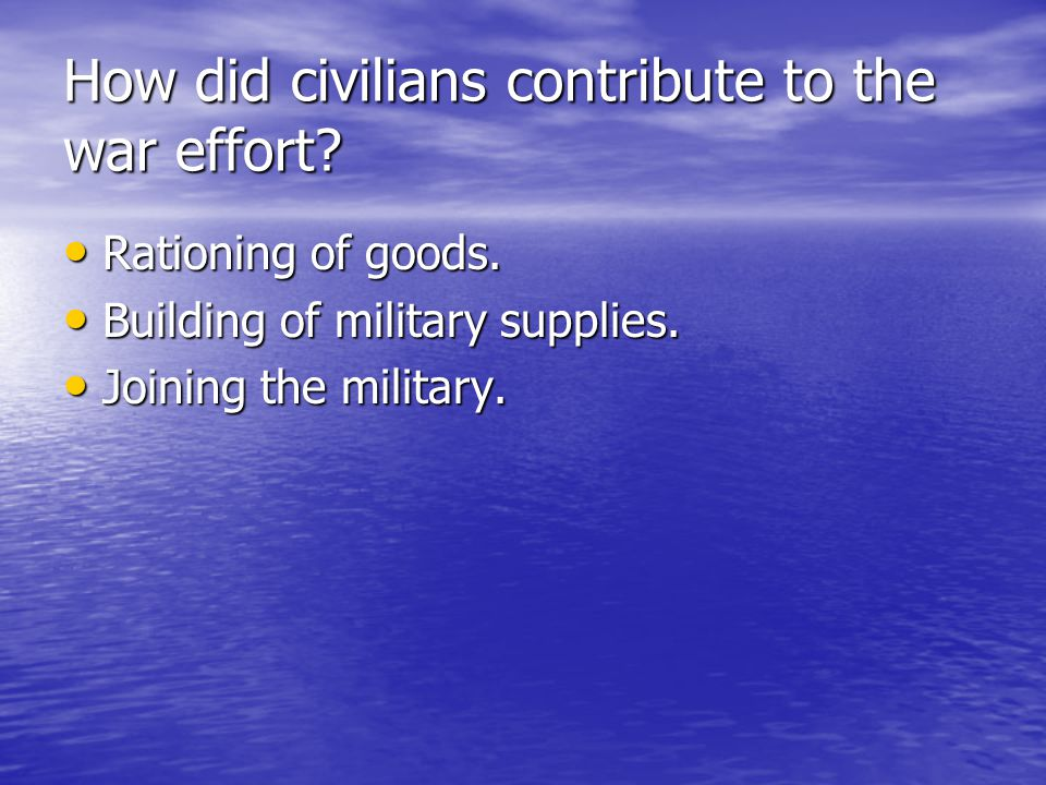 How did civilians contribute to the war effort