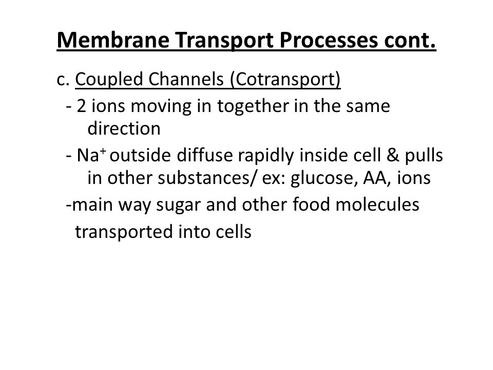 Membrane Transport Processes cont.