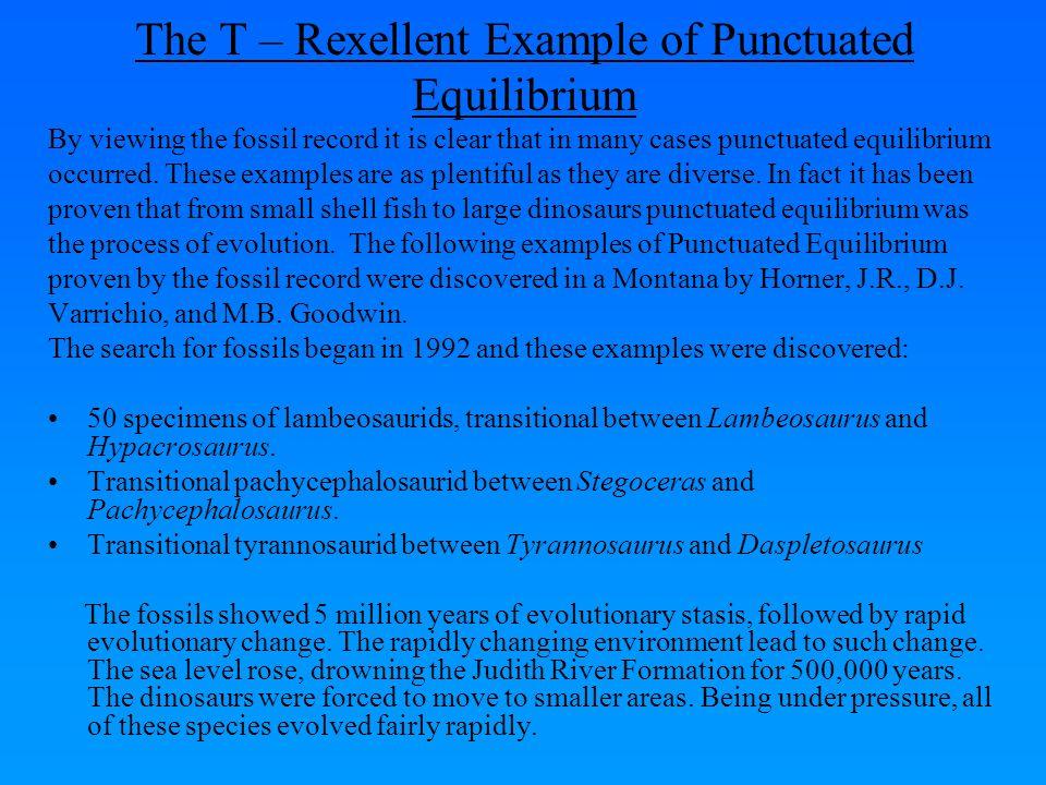 The T – Rexellent Example of Punctuated Equilibrium