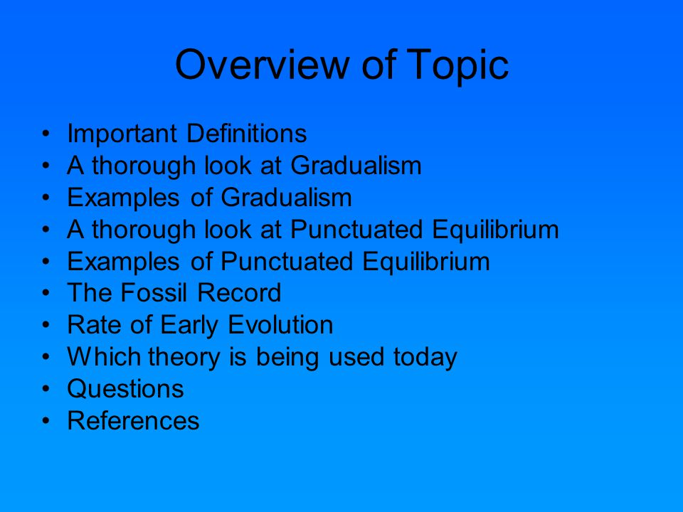 Overview of Topic Important Definitions A thorough look at Gradualism