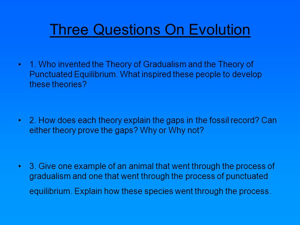 Three Questions On Evolution