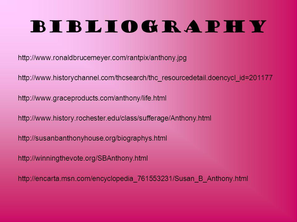 Bibliography http://www.ronaldbrucemeyer.com/rantpix/anthony.jpg