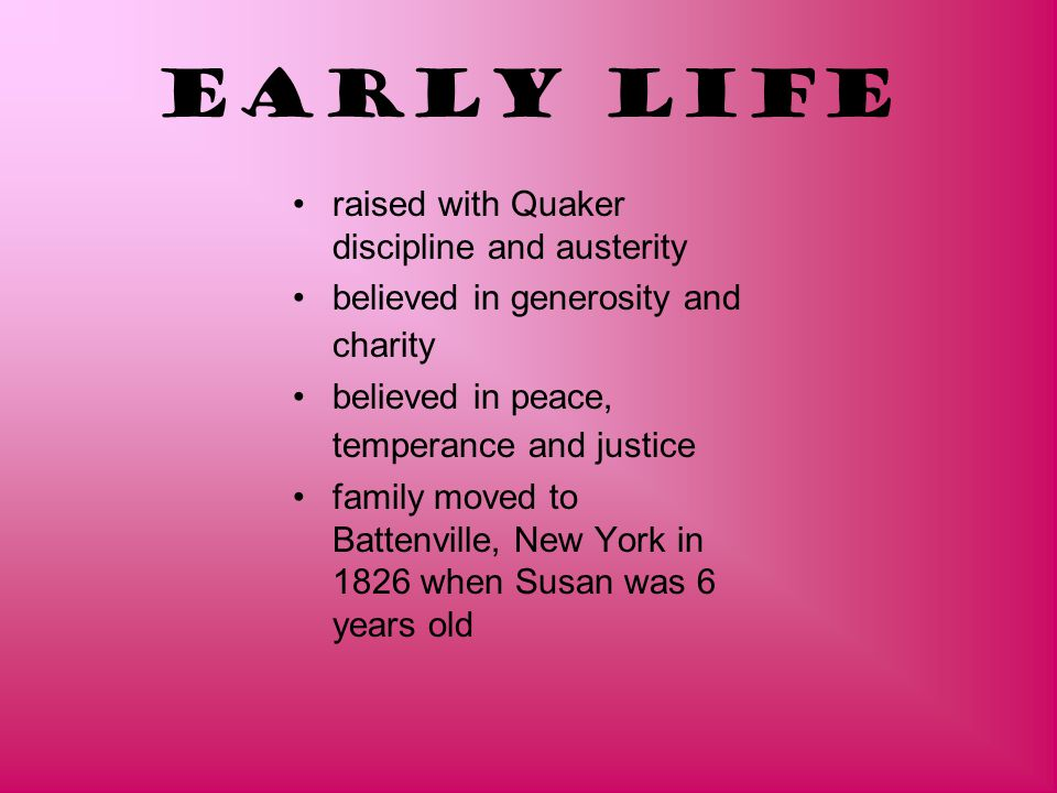 Early Life raised with Quaker discipline and austerity