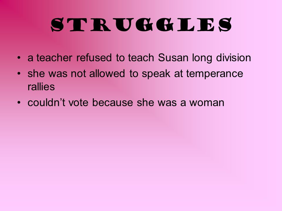 Struggles a teacher refused to teach Susan long division