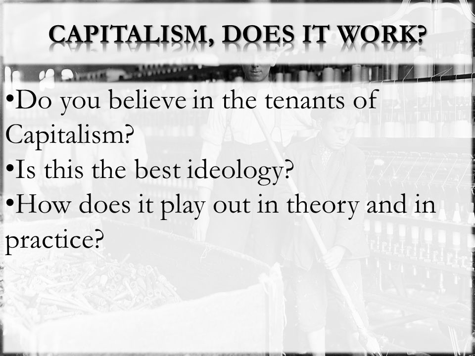 CAPITALISM, DOES IT WORK
