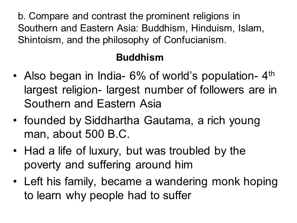 founded by Siddhartha Gautama, a rich young man, about 500 B.C.