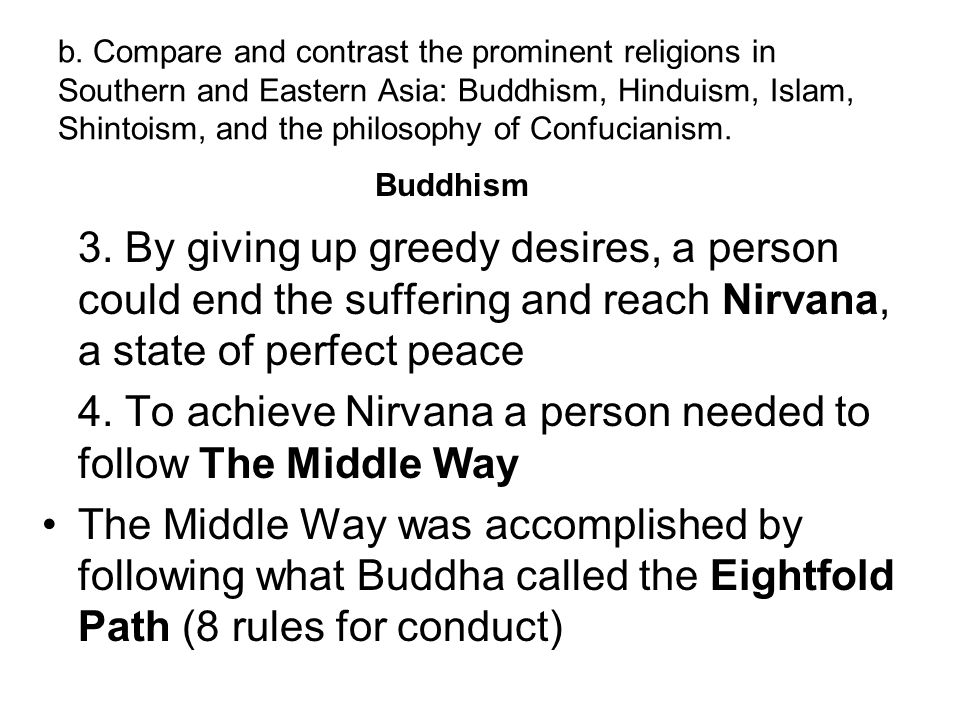 4. To achieve Nirvana a person needed to follow The Middle Way