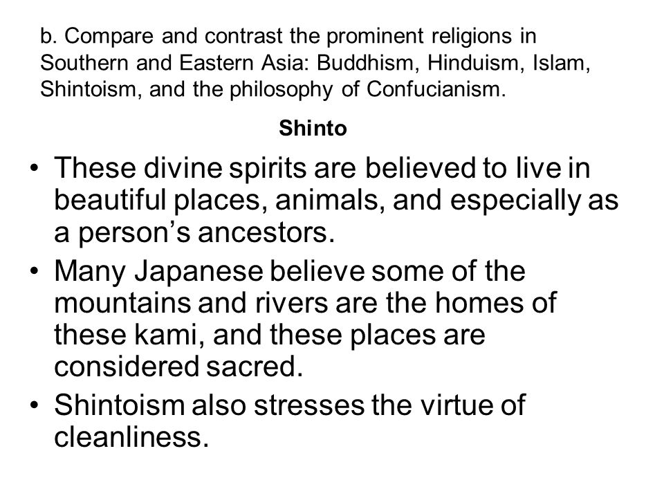Shintoism also stresses the virtue of cleanliness.