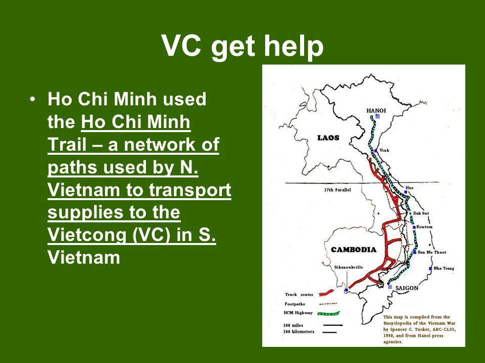 VC get help Ho Chi Minh used the Ho Chi Minh Trail – a network of paths used by N.