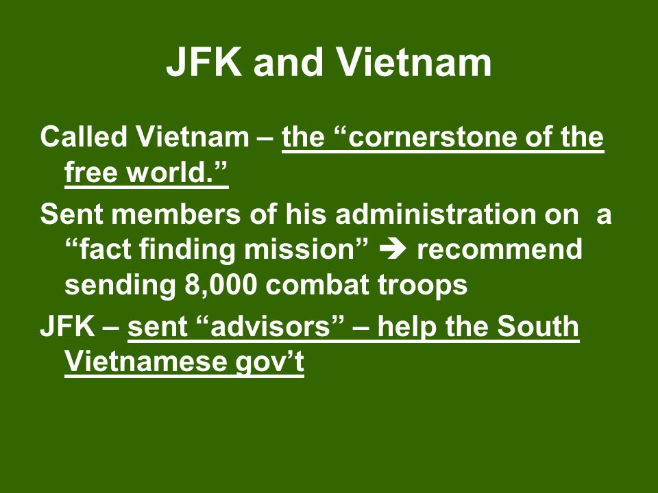 JFK and Vietnam Called Vietnam – the cornerstone of the free world.