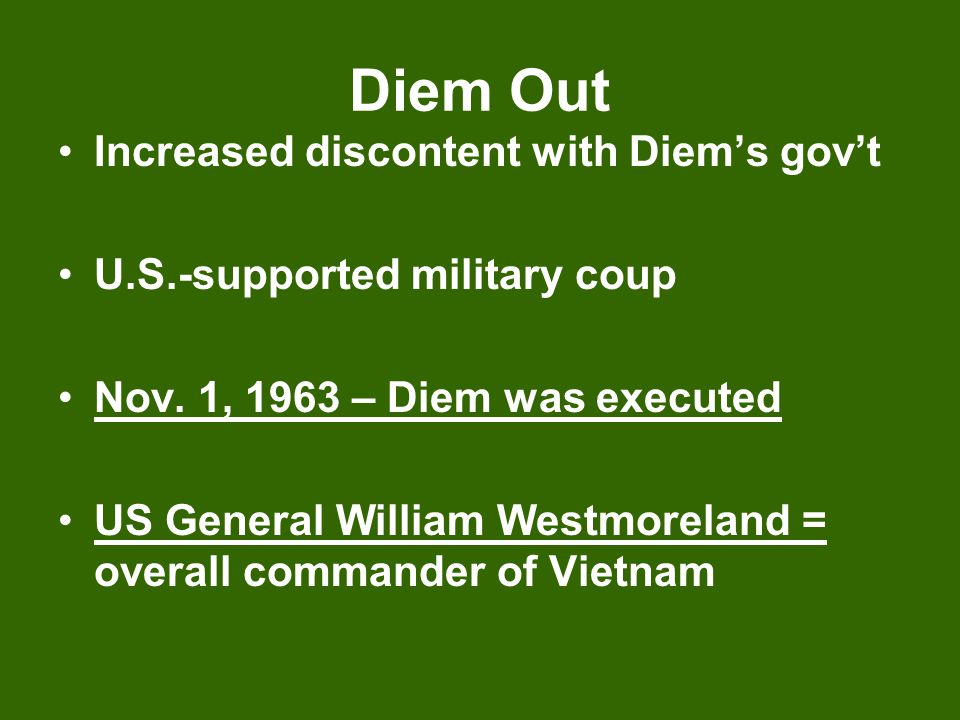 Diem Out Increased discontent with Diem's gov't