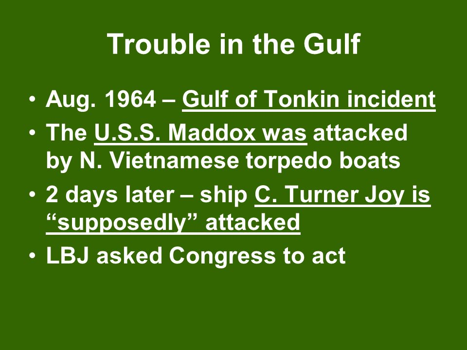 Trouble in the Gulf Aug. 1964 – Gulf of Tonkin incident