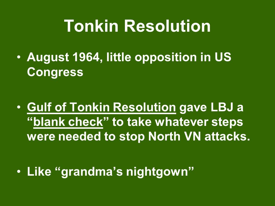 Tonkin Resolution August 1964, little opposition in US Congress