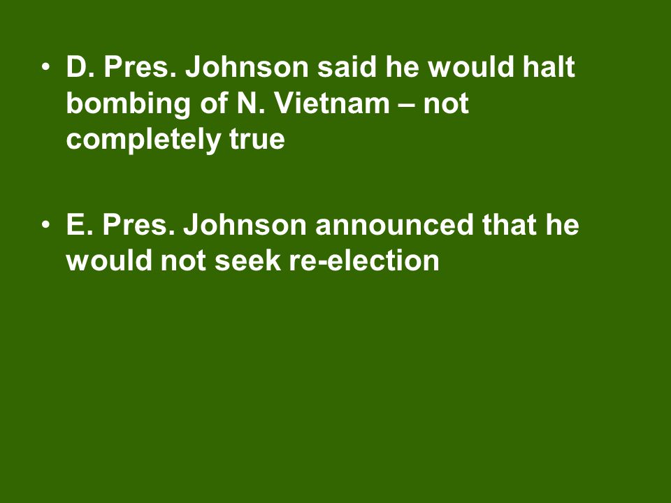 D. Pres. Johnson said he would halt bombing of N
