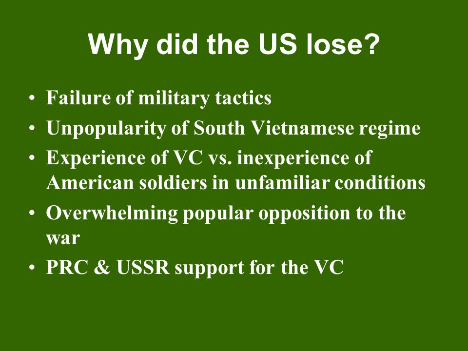 Why did the US lose Failure of military tactics